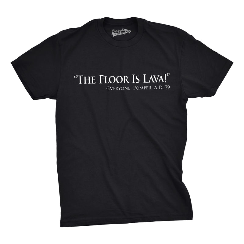 Mens Floor Is Lava Funny T shirts Cool Novelty Jokes Hilarious Nerd T shirt