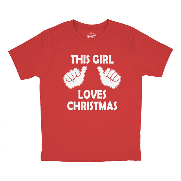 Youth This Girl Loves Christmas Shirt Kids Xmas Party Holiday Shirt For Girls
