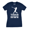 Womens Touch Down Funny Mocking Baseball Player Football Sporting Tee
