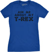 Womens Ask Me About My Trex T shirt Funny Cool Dinosaur Flip Graphic Novelty Tee
