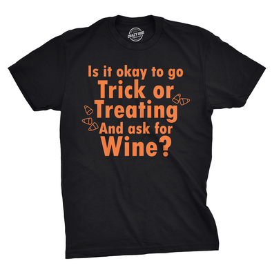 Ask For Wine When You're Trick Or Treating T Shirt Funny Halloween Tee