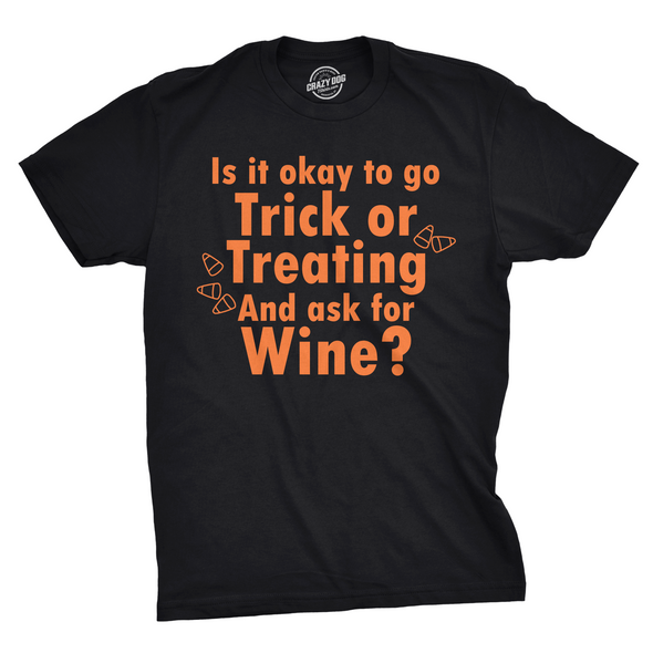 Ask For Wine When You Trick Or Treat Men's Tshirt