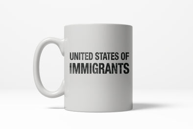 United States of Immigrants Funny Citizen American Ceramic Coffee Drinking Mug - 11oz