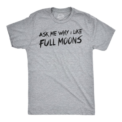 Ask Me Why I Like Full Moons Flip Men's Tshirt