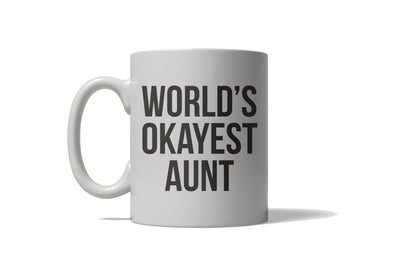 Worlds Okayest Aunt Funny Family Member Ceramic Coffee Drinking Mug 11oz Cup