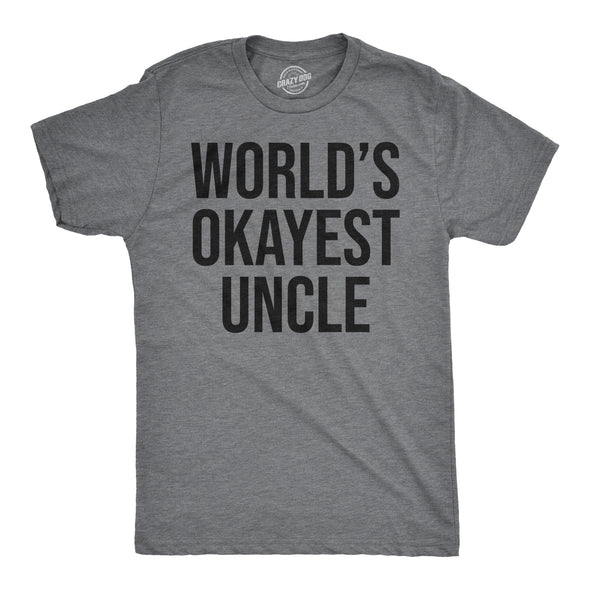 World's Okayest Uncle Men's Tshirt