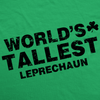 Womens Worlds Tallest Leprechaun T Shirt Funny Cute Saint Patricks Girls Shirt