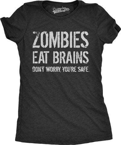 Womens Zombies Eat Brains So You're Safe Funny Zombie T Shirt Living Dead Outbreak Tee