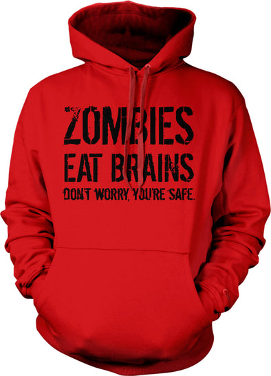 Zombies Eat Brains So Youre Safe Hoodie Funny Costume Halloween Sweatshirt