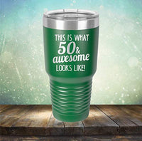 This is What 50 & Awesome Looks Like - Engraved Tumbler Wine Mug Cup Unique Funny Birthday Gift Graduation Gifts for Women 50th Fifty Over the Hill Hilarious 1968 (30 Ring, PRP)