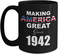 Making America Great Since 1942 Coffee Cup Black - Best 78th Birthday Mug for 78 Year Old Gift Idea for Dad Mom Her Him Lady Mother in Law Nan Nanny Nanna Husband Nana Wife Grandpa Grandma - 15oz