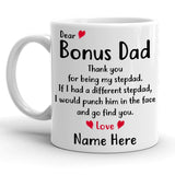 Customizable Personalized Dear Bonus Dad Custom Name Coffee Mug, Thank you Stepdad, Father's Day, Gifts for Dad from Stepson Stepdaughter, Birthday Christmas Gifts 11oz 15oz Coffee Mugs