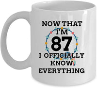 87 Birthday Mug - Officially Know Everything | Happy 87th Birthday Mugs Coffee Cup | 87 Years Old Gifts for Mom Dad Husband Wife Grandpa Grandma