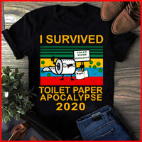 Funny I Survived Toilet Paper Apocalypse 2020 Shirt For Women Mom Mother's Day Gift Men Dad Father's Day Birthday Christmas
