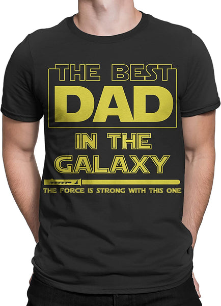 T-Shirt Best Dad in The Galaxy, Force is Strong with This One