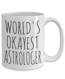 Worlds Okayest Astrologer Funny Gift Idea Stars For Him Her Sister Mom Astrology