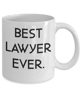 Best Lawyer Ever Coffee mug Lawyer gift for him her custom mug with sayings