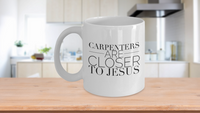 Carpenters Gift Jesus themed Gift for dad for him Coffee Mug for Carpenters