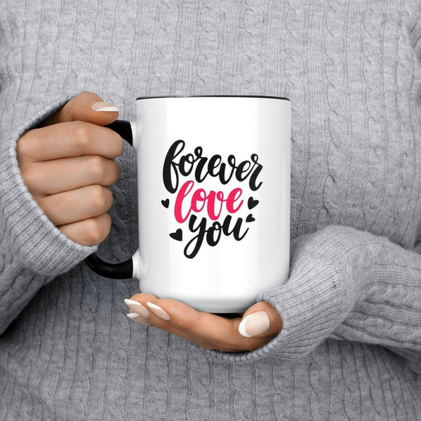 Forever Love You Coffee Mug, 15oz Mug, Gift for him, Gift for her, Valentines