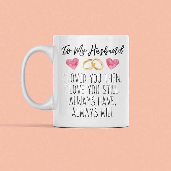 I Love You Mug For Husband Perfect Gift For Him Valentine's Anniversary Birthday
