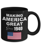 Making America Great Since 1940 Black Coffee Mug - 80th Birthday Gift for Him