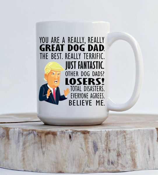 Trump Dog Dad Mug Dad Gift Fathers Day Gift from Daughter for Him Donald Trump