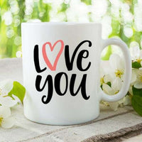Valentines Day Gift For Mom Valentines Coffee Mug Love You Love Mug For Him