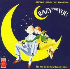 Crazy For You - Original London Cast CD