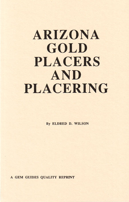 Arizona Gold Placers and Placering