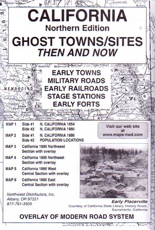 California Ghost Towns, Then & Now, Northern Edition (Maps)