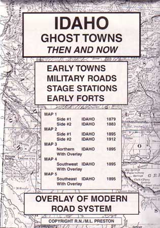 Idaho Ghost Towns/Sites Then & Now (Maps)