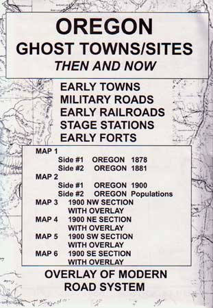 Oregon Ghost Towns/Sites Then & Now (Maps)