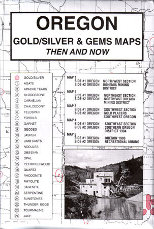 Oregon Gold/Silver & Gems, Then & Now (Maps)