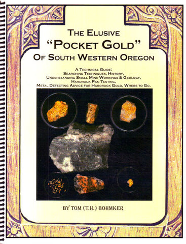 The Elusive Pocket Gold of South Western Oregon