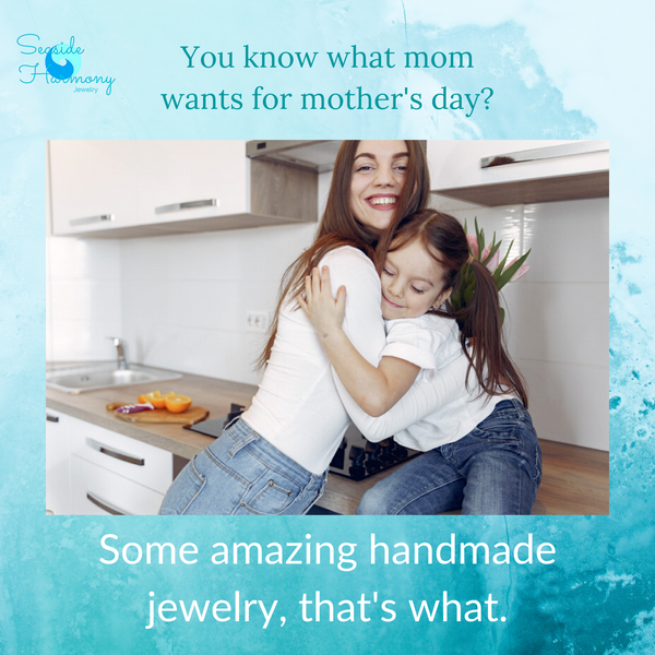 Another Monday in quarantine ~ Honor multitasking moms with a thoughtful handmade jewelry gift~