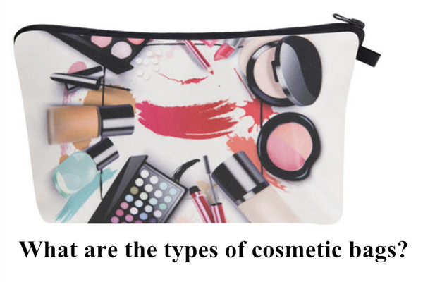 What are the types of cosmetic bags?