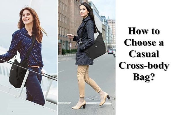 How to Choose a Casual Cross-body Bag?