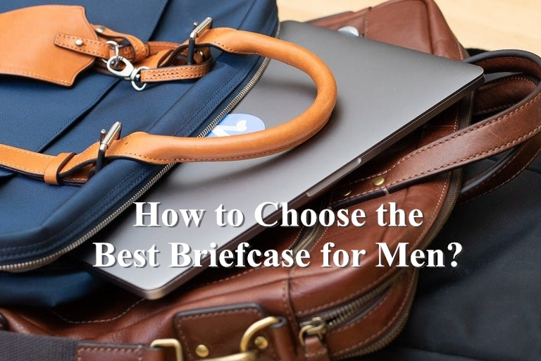 How to Choose the Best Briefcase for Men?