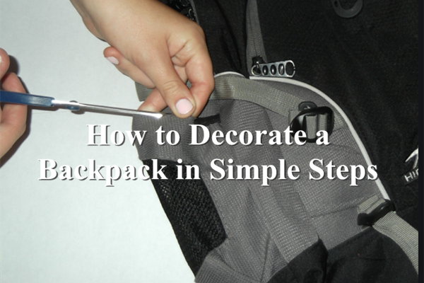 How to Decorate a Backpack in Simple Steps?