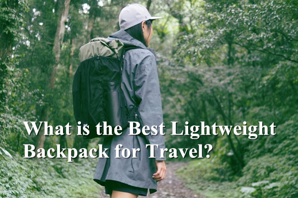 Matein What is the Best Lightweight Backpack for Travel?