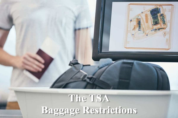 The TSA Baggage Restrictions
