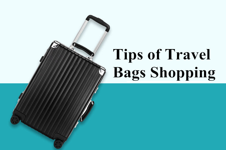 Tips of Travel Bags Shopping