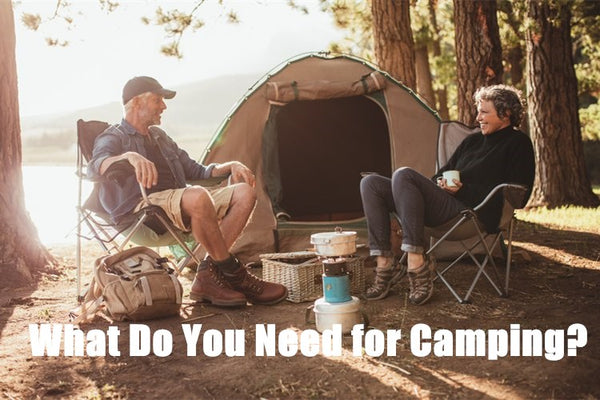 What Do You Need for Camping
