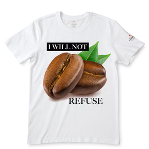 I Will Not Refuse White T-Shirts