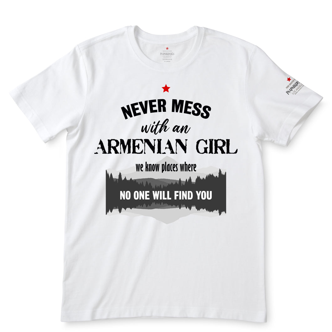 Never Mess With an Armenian Girl White T-Shirts