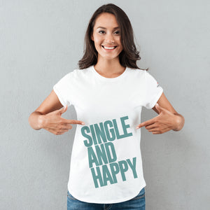 Single And Happy White T-Shirts