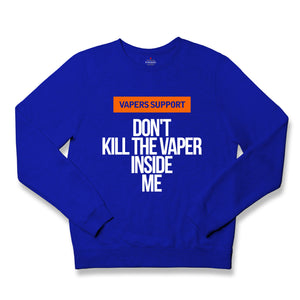 Vapers Support Sweatshirts