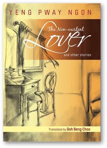The Non-Existent Lover and other Stories◎Yeng Pway Ngon, translated by Goh Beng Choo, Edited by Jeremy Tiang - 新文潮網店