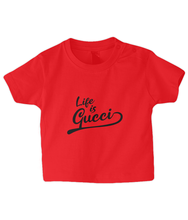 Load image into Gallery viewer, Life is Gucci Baby T Shirt