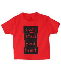 I will steal your heart Baby T Shirt